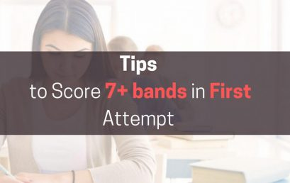 How to get 7+ IELTS band within the 1st Attempt?